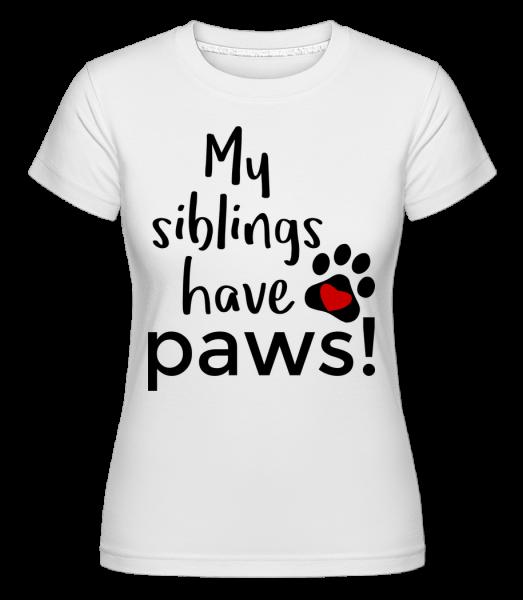 My Siblings Have Paws - Shirtinator Frauen T-Shirt - Weiß - Vorn
