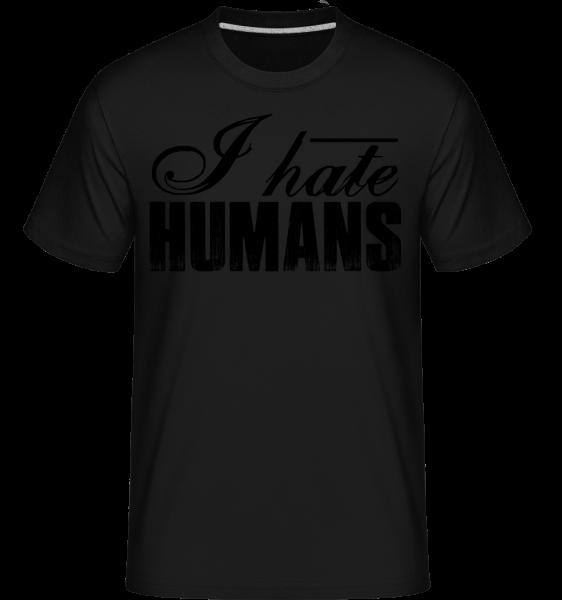 I Hate Humans - Shirtinator Männer T-Shirt - Schwarz - Vorn