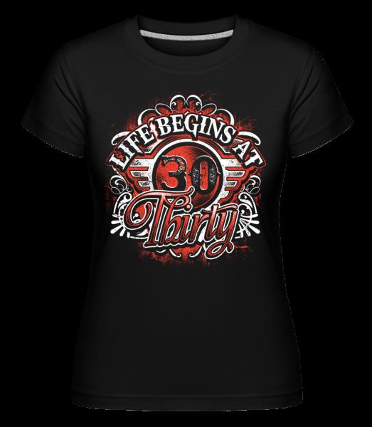 Life Begins At 30 -  Shirtinator Women's T-Shirt - Black - Front
