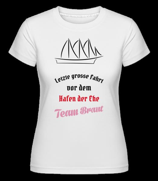 Hafen Der Ehe Team Braut - Shirtinator Frauen T-Shirt - Weiß - Vorn