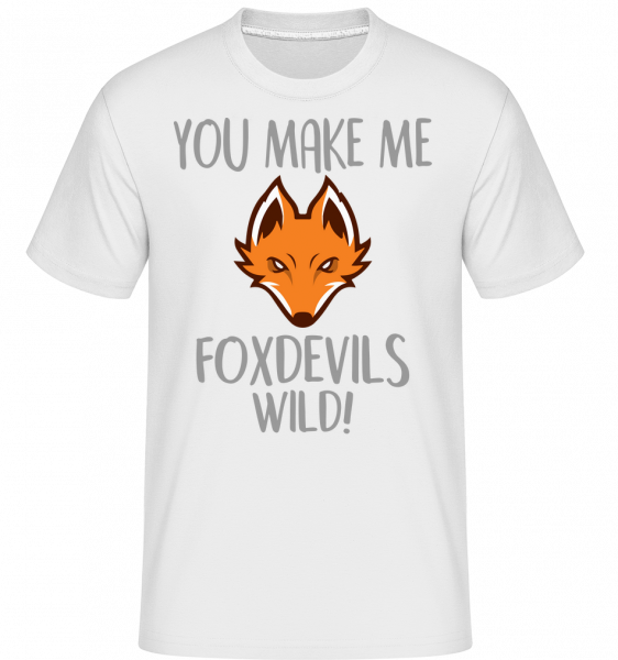 You Make Me FOXDEVILSWILD - Shirtinator Männer T-Shirt - Weiß - Vorn