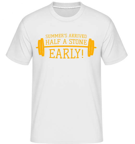 Summer's Arrived Half A Stone Ea - Shirtinator Männer T-Shirt - Weiß - Vorn
