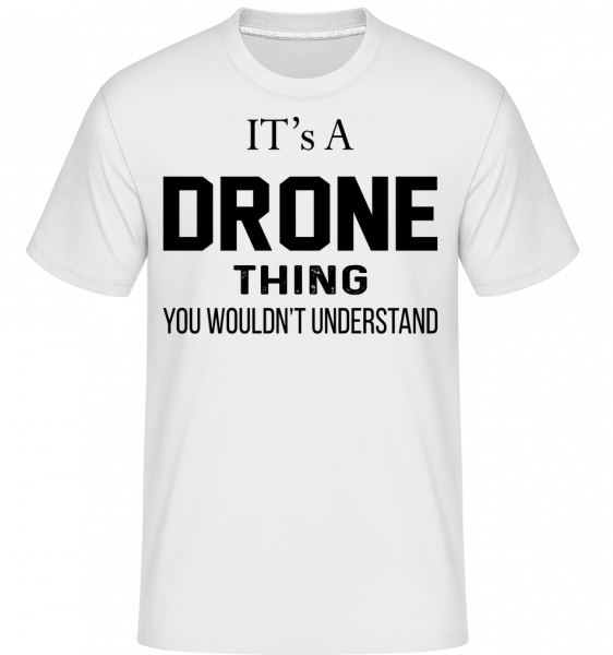 It's A Drone Thing - Shirtinator Men's T-Shirt - White - Vorn
