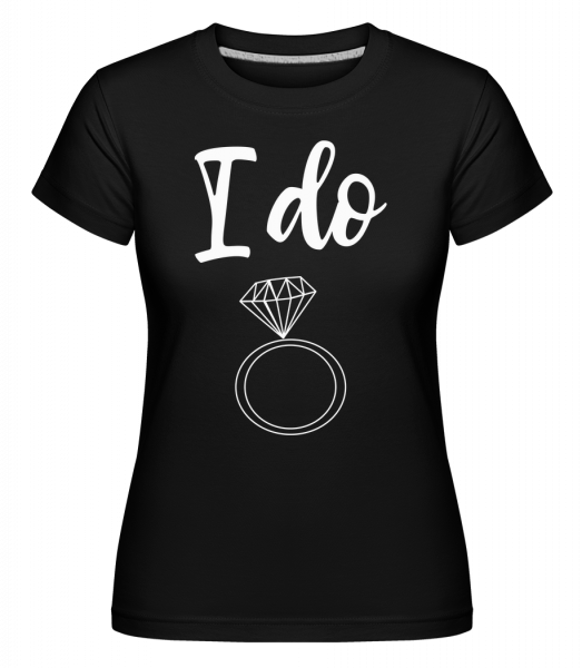 I Do Ring -  Shirtinator Women's T-Shirt - Black - Vorn