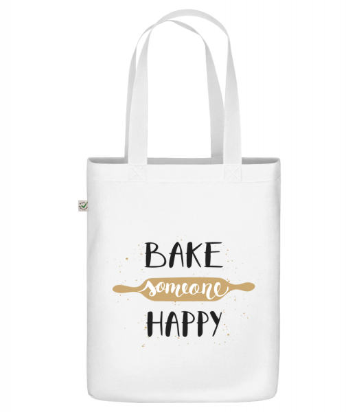 """Bake Someone Happy - Organic """"Earth Positive"""" tote bag - White - Front"""