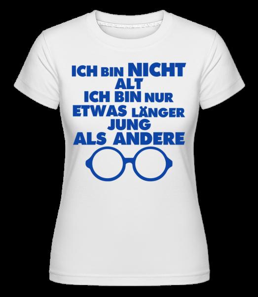 Länger Jung Bleiben - Shirtinator Frauen T-Shirt - Weiß - Vorn
