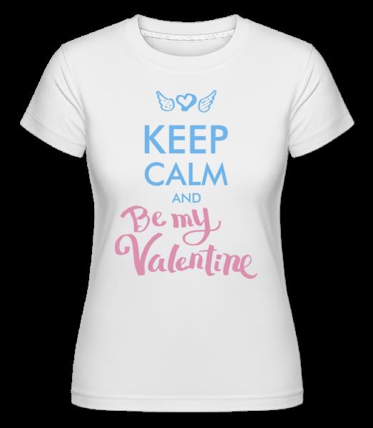 Keep Calm And Be My Valentine -  Shirtinator Women's T-Shirt - White - Vorn
