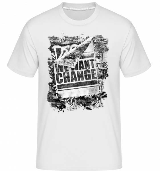 We Want Change - Shirtinator Männer T-Shirt - Weiß - Vorn