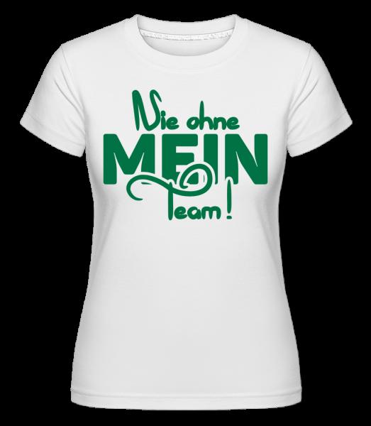 Nie Ohne Mein Team - Shirtinator Frauen T-Shirt - Weiß - Vorn