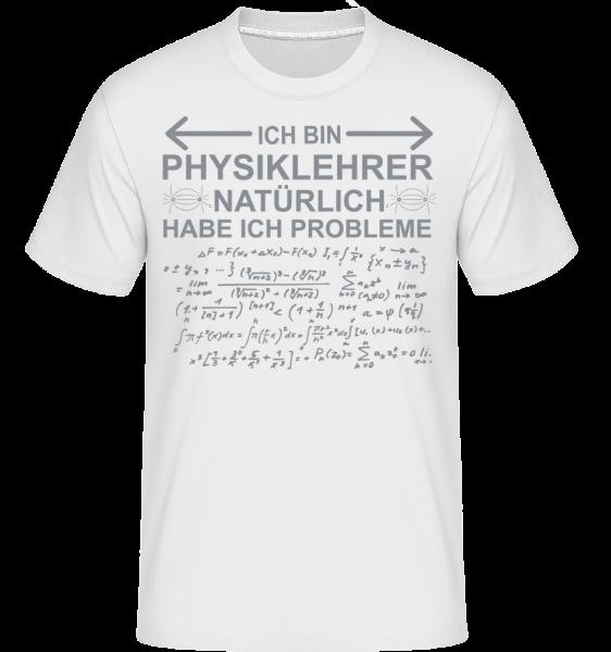 Ich Bin Physiklehrer - Shirtinator Männer T-Shirt - Weiß - Vorn