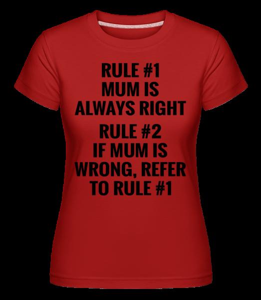 Mum Is Always Right - Shirtinator Frauen T-Shirt - Rot - Vorn
