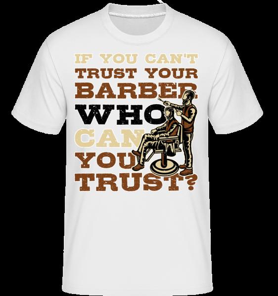 Trust Your Barber -  Shirtinator Men's T-Shirt - White - Front