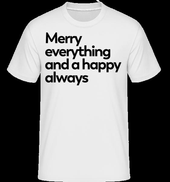 Merry Everything Happy Always -  Shirtinator Men's T-Shirt - White - Vorn