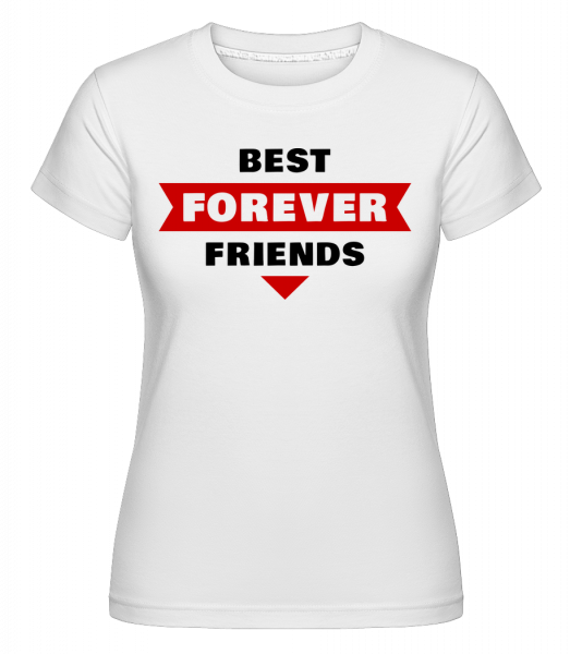 Best Friends Forever -  Shirtinator Women's T-Shirt - White - Vorn