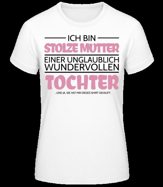 Stolze Mutter Einer Tochter - Frauen Basic T-Shirt - Weiß - Vorn