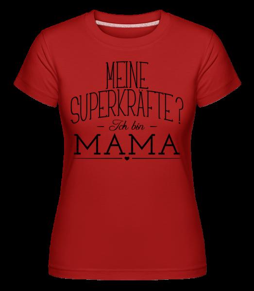 Superkräfte Mama - Shirtinator Frauen T-Shirt - Rot - Vorn