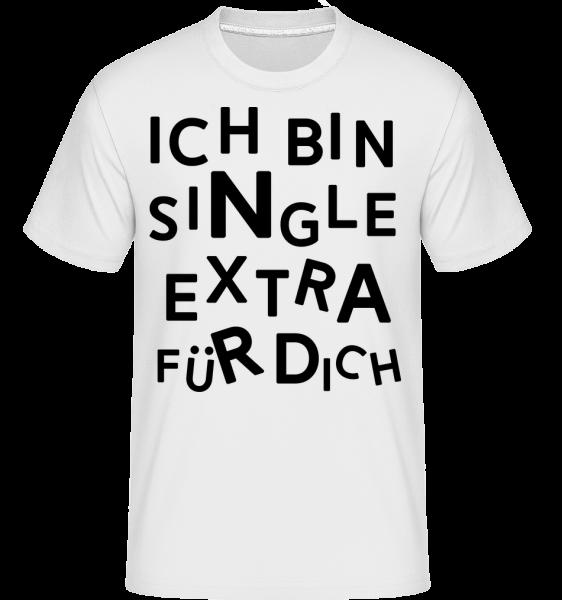 Single Extra Für Dich - Shirtinator Männer T-Shirt - Weiß - Vorn