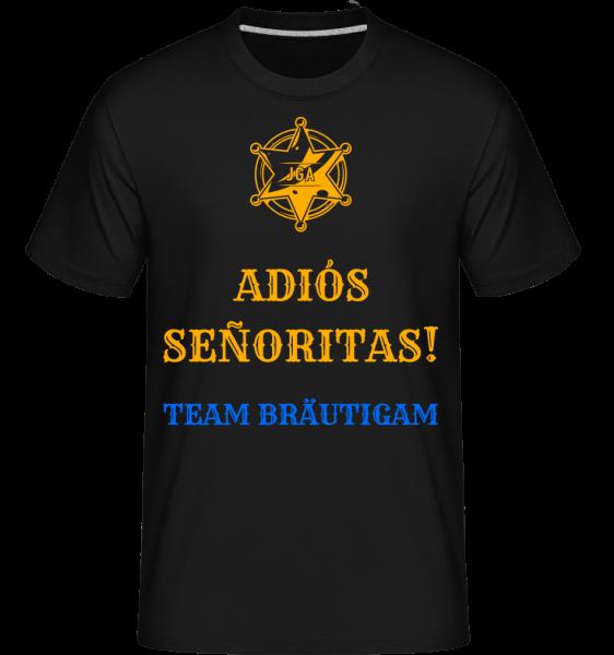 Adiós Señoritas Team Bräutigam - Shirtinator Männer T-Shirt - Schwarz - Vorn