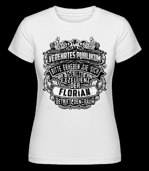 Seine Exzellenz Der Florian - Shirtinator Frauen T-Shirt - Weiß - Vorn
