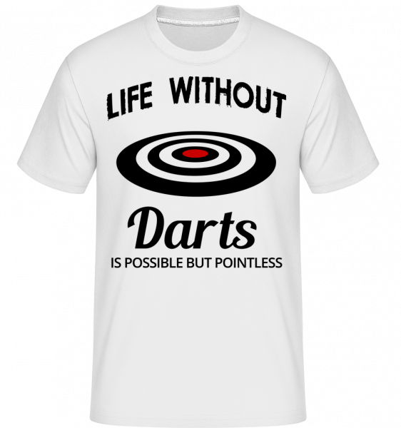 Life Without Darts - Shirtinator Männer T-Shirt - Weiß - Vorn