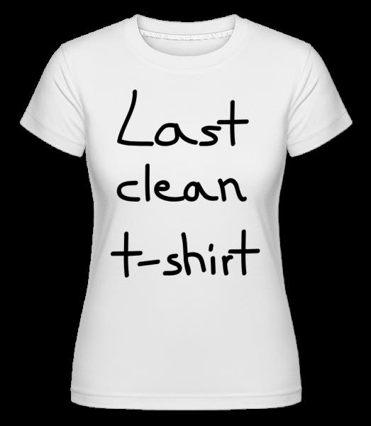 Last Clean T-Shirt -  Shirtinator Women's T-Shirt - White - Vorn