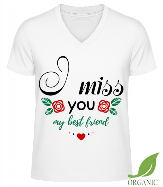 I Miss You My Best Friend - Männer Bio V-Neck T-Shirt - Weiß - Vorn