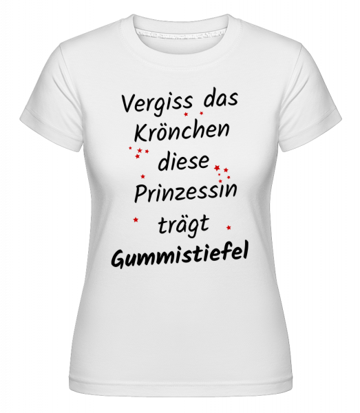 Prinzessin Trägt Gummistiefel - Shirtinator Frauen T-Shirt - Weiß - Vorn