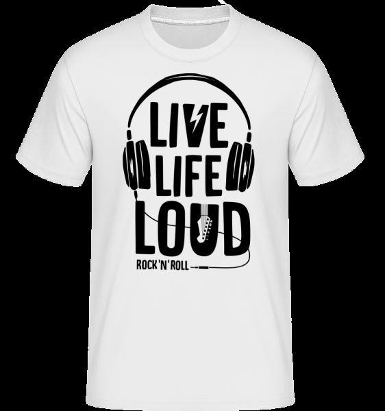 Live Life Loud - Shirtinator Männer T-Shirt - Weiß - Vorn