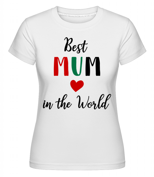 Best Mum In The World -  Shirtinator Women's T-Shirt - White - Vorn