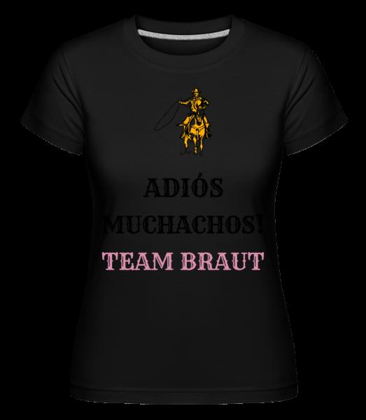 Adiós Muchachos Team Braut - Shirtinator Frauen T-Shirt - Schwarz - Vorn