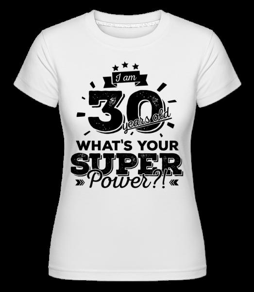 30 Years Super Power - Shirtinator Frauen T-Shirt - Weiß - Vorn