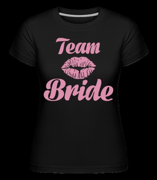 Team Bride Kiss - Shirtinator Frauen T-Shirt - Schwarz - Vorn