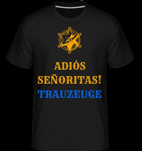 Adiós Señoritas Trauzeuge - Shirtinator Männer T-Shirt - Schwarz - Vorn