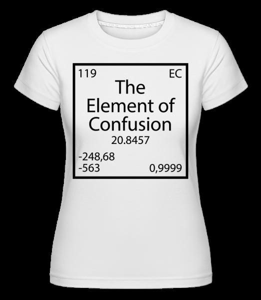 The Element Of Confusion - Shirtinator Frauen T-Shirt - Weiß - Vorn
