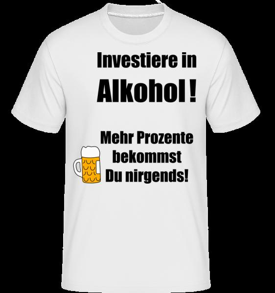 Investiere In Alkohol! - Shirtinator Männer T-Shirt - Weiß - Vorn