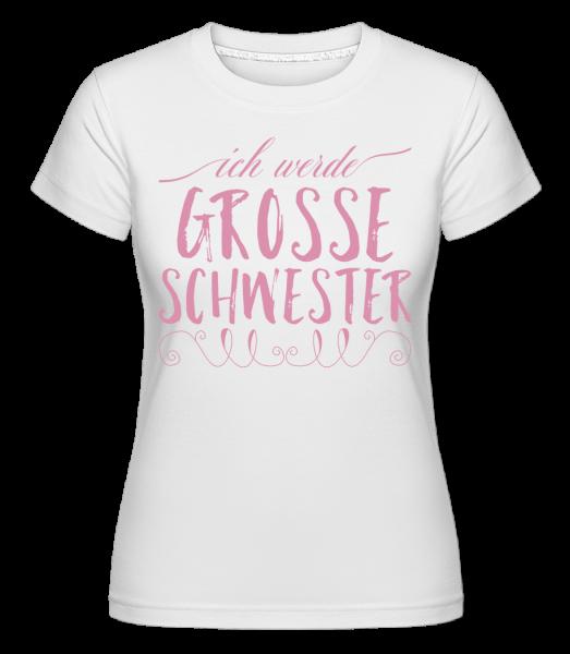 Grosse Schwester - Shirtinator Frauen T-Shirt - Weiß - Vorn